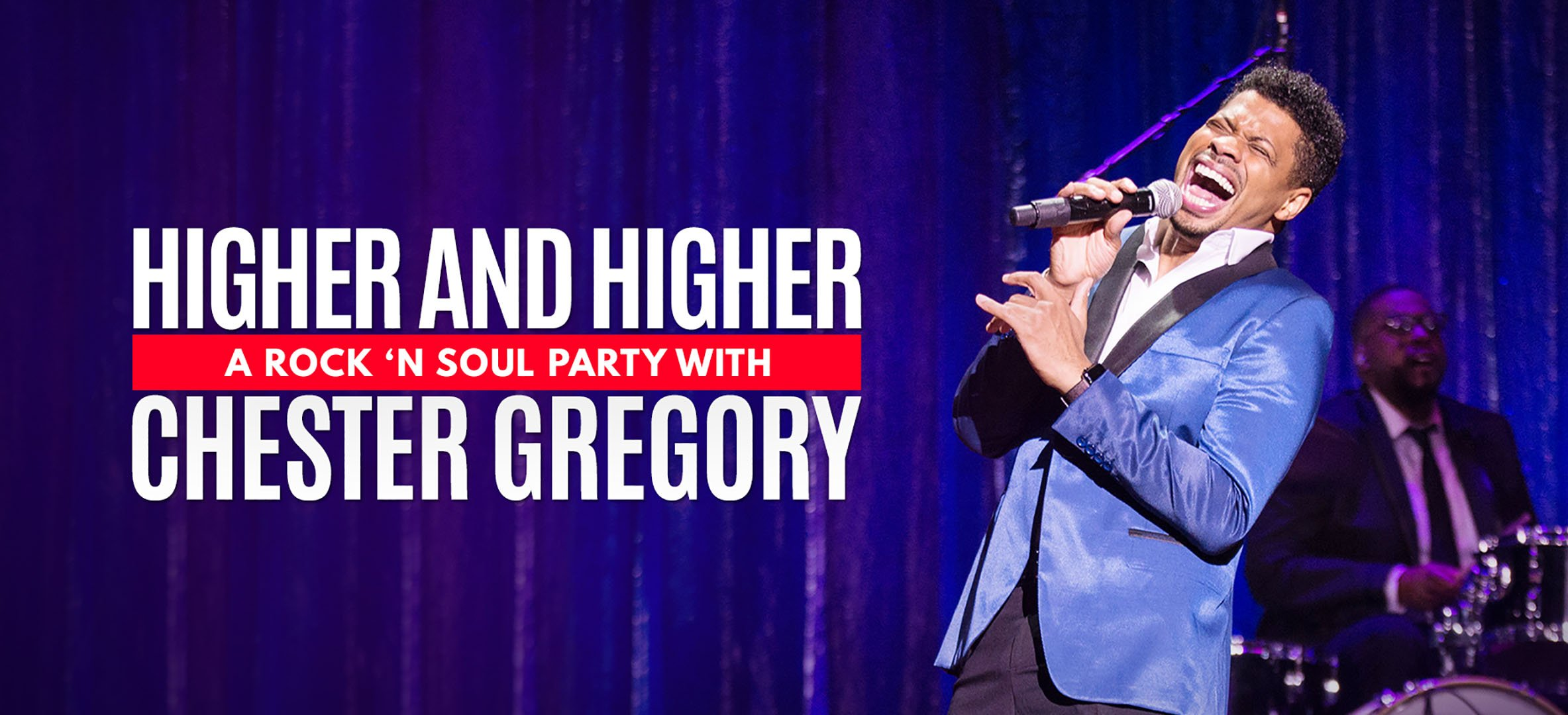 HIGHER AND HIGHER: A ROCK 'N SOUL PARTY WITH CHESTER GREGORY